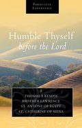 Humble Thyself Before the Lord (Paraclete Essentials Series) eBook