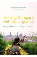 Keeping Company With Saint Ignatius