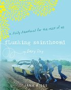 Flunking Sainthood Every Day eBook