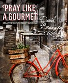 Pray Like a Gourmet eBook