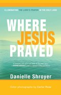 Where Jesus Prayed eBook