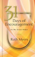 31 Days of Encouragement as We Grow Older eBook