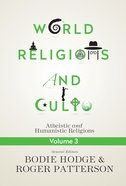 World Religions and Cults Volume 3 (#03 in World Religion & Cults Series) eBook