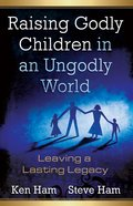 Raising Godly Children in An Ungodly World eBook