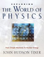 Exploring the World of Physics eBook