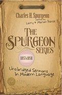 The Spurgeon Series 1857 & 1858 eBook