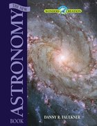 The New Astronomy Book (Wonders Of Creation Series) eBook