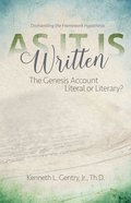 As It is Written: Genesis Account Literal Or Literary, The? eBook