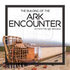 The Building of the Ark Encounter eBook