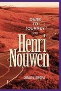 Dare to Journey With Henri Nouwen eBook