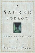 A Sacred Sorrow (Experience Guide) eBook