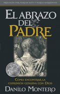 El Abrazo Del Padre (Spa) (The Father's Embrace) eBook