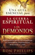Una Guia Esencial Para La Guerra Espiritual Y Los Demonios (Spanish) (Spa) (An Essential Guide To Demons And Spiritual Warfare) eBook