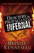 Descifre La Propaganda Infernal (Spa) (Decoding Hell's Propaganda) eBook