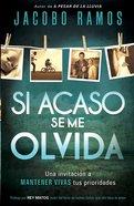 Si Acaso De Me Olvida (Spanish) (Spa) (In Case I Forget)
