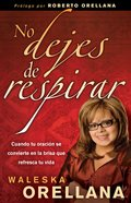 No Dejes De Respirar (Spanish) (Spa) (Don't Stop Breathing) eBook