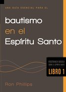 Una Guia Esencial Para El Bautismo En El Espirtu Santo (Spanish) (Spa) ( An Essential Guide To Baptism Of The Holy Spirit) eBook