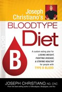 Type B (Joeseph Christiano's Bloodtype Diet Series) eBook