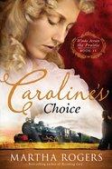 Caroline's Choice (#04 in Winds Across The Prairie Series) eBook