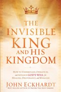 The Invisible King and His Kingdom eBook