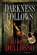 Darkness Follows eBook