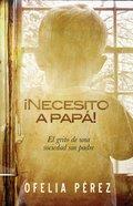 Neccesito a Papa (Spanish) (Spa) (I Need My Dad) eBook
