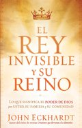 El Rey Invisible Y Su Reino (Spa) (Invisable King And His Kingdom) eBook