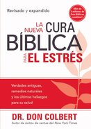 La Nueva Cura Biblica Para El Estres (Spanish) (Spa) (The New Bible Cure For Stress) (Bible Cure Series) eBook