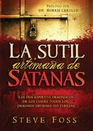 La Sutil Artimana De Satanas (Spanish) (Spa) (Satan's Dirty Little Secret) eBook