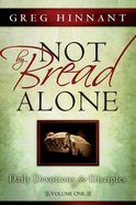 Not By Bread Alone (Volume 1) eBook