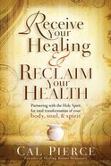 Receive Your Healing and Reclaim Your Health eBook