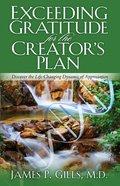 Exceeding Gratitude For the Creator's Plan eBook