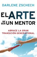 El Arte De Ser Un Mentor (Spa) (Art Of Mentoring, The) eBook