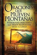 Oraciones Que Mueven Montanas (Spanish) (Spa) (Prayers That Move Mountains) eBook