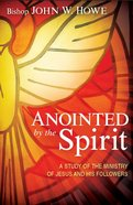 Anointed By the Spirit eBook