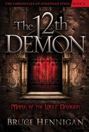 The 12Th Demon (#02 in Chronicles Of Jonathan Steel Series) eBook