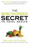 The Birchcreek Secret to Total Health eBook