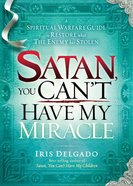 Satan, You Can't Have My Miracle eBook