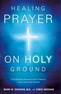 Healing Prayer on Holy Ground eBook