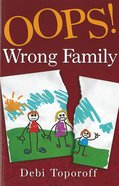 Oops! Wrong Family eBook