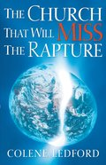 The Church That Will Miss the Rapture eBook