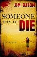 Someone Has to Die eBook