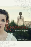 Knowing: A Series of Gifts eBook