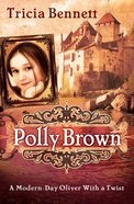 A Modern-Day Oliver With a Twist (#01 in Polly Brown Series) eBook
