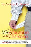 The Miseducation of the Christian eBook