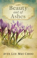 Beauty Out of Ashes eBook