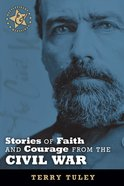 Stories of Faith and Courage From the Civil War (Battlefields & Blessings Series) eBook