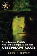 Stories of Faith and Courage From the Vietnam War (Battlefields & Blessings Series)
