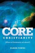 Core Christianity eBook