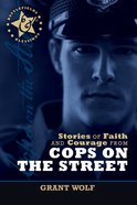 Stories of Faith and Courage From Cops on the Street (Battlefields & Blessings Series) eBook